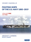 Fighting Ships of the U.S. Navy 1883-2019, Volume One Part Two: Aircraft Carriers. Escort Carriers Cover Image