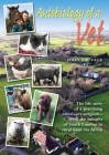 Autobiology of a Vet: The life story of a practising veterinary surgeon - from the suburbs of South London to rural Kent via Africa Cover Image