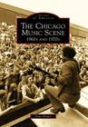 The Chicago Music Scene: 1960s and 1970s (Images of America (Arcadia Publishing)) Cover Image