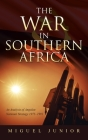 The War in Southern Africa: An Analysis of Angolan National Strategy 1975-1991 Cover Image