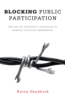 Blocking Public Participation: The Use of Strategic Litigation to Silence Political Expression Cover Image
