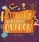 10 Little Monsters Visit Oregon Cover Image