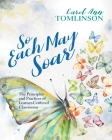 So Each May Soar: The Principles and Practices of Learner-Centered Classrooms Cover Image