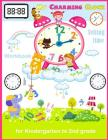 My Charming Clock Telling time Workbook for kindergarten to 2nd grade: Artful Kids Telling time activity workbook for Kindergarten to 2nd grade, Paren Cover Image