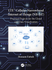 Lte Cellular Narrowband Internet of Things (Nb-Iot): Practical Projects for the Cloud and Data Visualization Cover Image