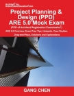 Project Planning & Design (PPD) ARE 5.0 Mock Exam (Architect Registration Examination): ARE 5.0 Overview, Exam Prep Tips, Hot Spots, Case Studies, Dra Cover Image