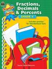 Fractions, Decimals & Percents Grade 4 (Practice Makes Perfect (Teacher Created Materials)) Cover Image