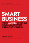 Smart Business: What Alibaba's Success Reveals about the Future of Strategy Cover Image