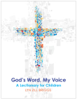 God's Word, My Voice: A Lectionary for Children Cover Image