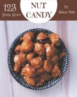 123 Yummy Nut Candy Recipes: A Timeless Yummy Nut Candy Cookbook Cover Image