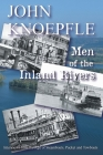 Men of the Inland Rivers: Interviews from the Age of Steamboats, Packets and Towboats Cover Image