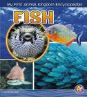 Fish (My First Animal Kingdom Encyclopedias) Cover Image