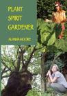 Plant Spirit Gardener Cover Image