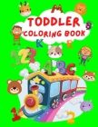 Toddler Coloring Book: Super Fun Activity Book For Kids Alphabet, Numbers and Animals Coloring Pages Fun with Numbers, Letters and Colors Act Cover Image