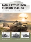 Tanks at the Iron Curtain 1946–60: Early Cold War armor in Central Europe (New Vanguard) Cover Image