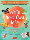 Write Your Own Haiku for Kids: Write Poetry in the Japanese Tradition - Easy Step-By-Step Instructions to Compose Simple Poems Cover Image