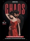 CHAOS [6 Books in 1]: Her Mistakes, His Love and the CEO. A Collection of Premiered Erotic Stories Cover Image