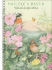 Marjolein Bastin Nature's Inspiration 2022 Monthly/Weekly Planner Calendar Cover Image