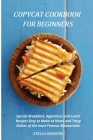 Copycat Cookbook: Special Breakfast, Appetizers and Lunch Recipes Easy to Make at Home and Tasty Dishes of the most Famous Restaurants. Cover Image