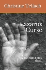 Lazarus Curse: He didn't stay dead. Cover Image