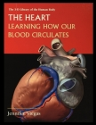 The Heart: Learning How Our Blood Circulates Cover Image