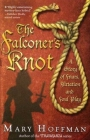 The Falconer's Knot: A Story of Friars, Flirtation and Foul Play Cover Image