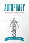 Autophagy: Increase Self-Cleansing Metabolic Process and Promote Longevity. A Simple Diet to Fat Burn, Live Healthy and Longer wi Cover Image