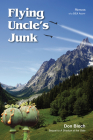 Flying Uncle's Junk: Hauling Drugs for Uncle Sam Cover Image