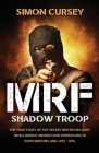 MRF Shadow Troop: The untold true story of top secret British military intelligence undercover operations in Belfast, Northern Ireland, Cover Image