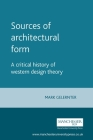 Sources of Architectural Form: A Critical History of Western Design Theory Cover Image