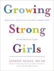 Growing Strong Girls: Practical Tools to Cultivate Connection in the Preteen Years Cover Image