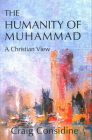 The Humanity of Muhammad: A Christian View Cover Image