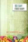 90 Day Food Diary: Practical & Professional Journal to Record Eating, Plan Meals, and Set Diet and Exercise Goals for Optimal Weight Loss Cover Image