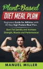 Plant Based Diet Meal Plan: Beginners Guide for Athletes with 30-Day High Protein Meal Plan. Burn Fat Quickly and Increase Strength, Muscle and Pe Cover Image