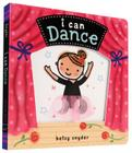I Can Dance: (Baby Books about Dancing and Ballet, Board Book Ballerina) Cover Image
