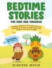 Bedtime Stories for Kids and Children: Complete Collection of South American Meditation Stories to Help Babies and Toddlers Fall Sleep Quickly Cover Image