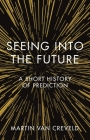 Seeing into the Future: A Short History of Prediction Cover Image