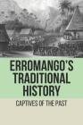 Erromango's Traditional History: Captives Of The Past: Erromango Cannibals Cover Image