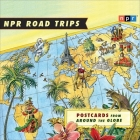 NPR Road Trips: Postcards from Around the Globe Lib/E: Stories That Take You Away . . . Cover Image