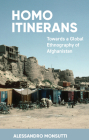 Homo Itinerans: Towards a Global Ethnography of Afghanistan Cover Image