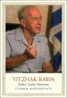 Yitzhak Rabin: Soldier, Leader, Statesman (Jewish Lives) Cover Image