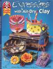 Expressions with Air-Dry Clay Cover Image