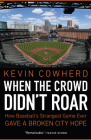 When the Crowd Didn't Roar: How Baseball's Strangest Game Ever Gave a Broken City Hope Cover Image