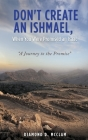 Don't Create an Ishmael, When You Were Promised an Isaac: