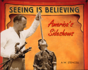 Seeing Is Believing: America's Sideshows Cover Image