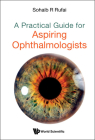 A Practical Guide for Aspiring Ophthalmologists Cover Image