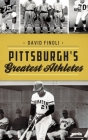 Pittsburgh's Greatest Athletes Cover Image