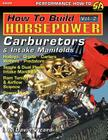 How to Build Horsepower, Volume 2: Carburetors and Intake Manifolds Cover Image