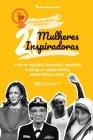 21 Mulheres Inspiradoras: A Vida de Mulheres Corajosas e Influentes do Século 20: Kamala Harris, Mother Teresa e mais (Livro Biográfico para Jov Cover Image