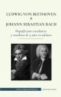 Ludwig van Beethoven y Johann Sebastian Bach - Biografía para estudiantes y estudiosos de 13 años en adelante: (Los mejores compositores de música clá Cover Image